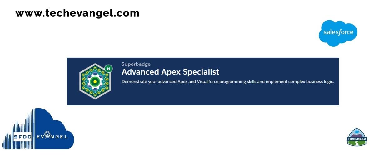 Superbadge – Advanced Apex Specialist – Tech Evangel
